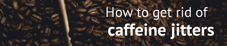 How to Quickly Get Rid of Caffeine Jitters
